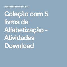 Coleção com 5 livros de Alfabetização - Atividades Download