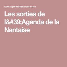 Les sorties de l'Agenda de la Nantaise