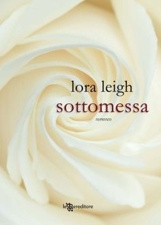 Sottomessa by Lora Leigh. #bookcover
