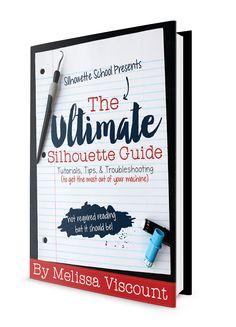 The Ultimate Silhouette Guide ebook - Now on Sale! www.silhouetteschoolebook.com
