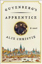 """Gutenberg's Apprentice: A Novel ○ 'An enthralling literary debut that evokes one of the most momentous events in history, the birth of printing in medieval Germany—a story of invention, intrigue, and betrayal, rich in atmosphere and historical detail, told through the lives of the three men who made it possible."""""""