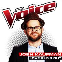 Listen to Love Runs Out (The Voice Performance) - Single by Josh Kaufman on @AppleMusic.