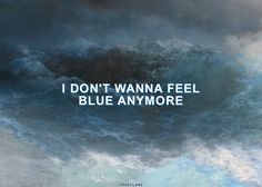 blue//marina and the diamonds. But blue is the only thing i can feel