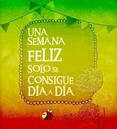 Una semana feliz solo se consigue día a día... #Citas #Frases @Candidman