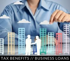 What is the Tax Benefit of Business Loans?: What is the Tax Benefit of Business Loans?