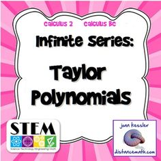 Taylor and MacLaurin Polynomials  Description: Amaze your AP Calculus BC, and College Calculus 2 students with the visualization of Taylor Polynomials included in this product. There are three handouts which explore different orders of Taylor Polynomials in full color.