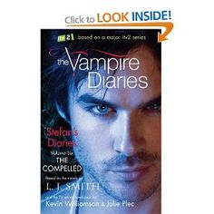 Stefans Diaries 6: The Compelled (The Vampire Diaries): By L J Smith