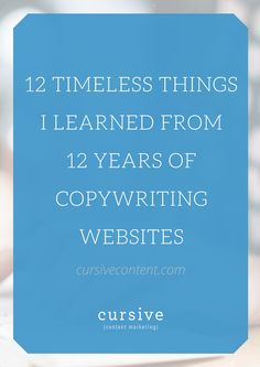 """When I started writing website content back in 2003, business sites were nothing more than glorified online brochures, banner ads were all the rage, and """"below the fold"""" was blasphemous. A lot ha…"""