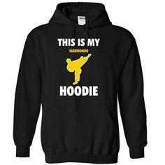 This is my Taekwondo hoodie - 1115 #fashion #clothing