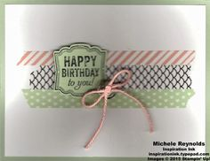 Handmade birthday card using Stampin' Up! products - Label Love Stamp Set, Sweet Sadie Designer Washi Tape, Artisan Label Punch, Vintage Faceted Designer Buttons, and Thick Baker's Twine. By Michele Reynolds, Inspiration Ink, http://inspirationink.typepad.com/inspiration-ink/2015/04/walk-in-wednesday-label-love-and-wetlands.html. #stampinup #inspirationink #labellove #washitape