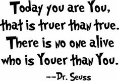 Dr Seuss quote Youer than You