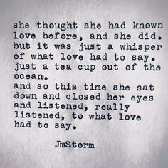 So this time she sat down and closed her eyes and listened, really listened to what love had to say.