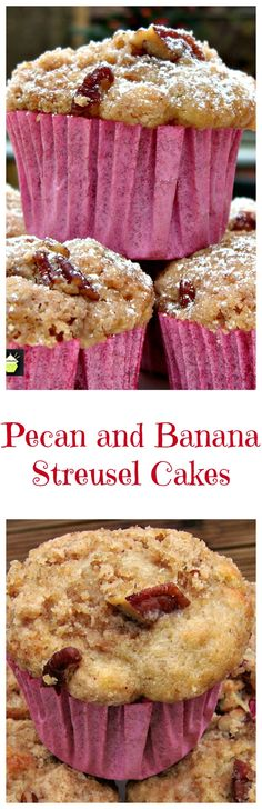 Pecan and Banana Streusel Cakes Wonderful soft, moist and full flavored little cakes with a great streusel topping. Also nice in a regular loaf size.