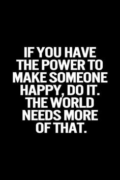 I concur!! My New Years resolution for 2017 is to do one nice thing for one random person every single day! Big or small they were all happy