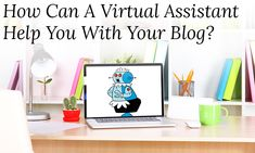 Blogging Tips | A virtual assistant can help you with emails, social media, SEO, promotion, and so much more - freeing up your time for writing and life. Get great ideas for maximizing the use of a VA here.