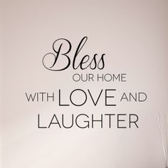 Bless our home with love and laughter | Our Christian Wall Decals