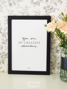 """You are my greatest adventure"" A digital printable art print from Etsy by Design Sarandia. Perfect for a gift or a wedding decoration. Printable Art, Printables, Calligraphy Text, Frame It, Greatest Adventure, Newlyweds, Home Art, Digital Prints, Art Pieces"