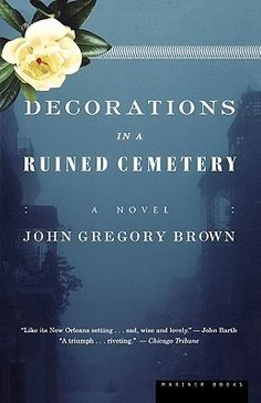 Decorations in a Ruined Cemetery, Louisiana author John Gregory Brown