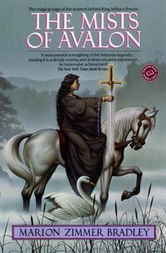 Marion Zimmer Bradley | The Mists of Avalon (1982) |  As Morgaine & Gwenhwyfar struggle for control over the fate of Arthur's kingdom, as the Knights of the Round Table take on their infamous quest, as Merlin & Viviane wield their magics for the future of Old Britain, the Isle of Avalon slips further into the impenetrable mists of memory, until the fissure between old & new worlds' & old & new religions' claims its most famous victim.