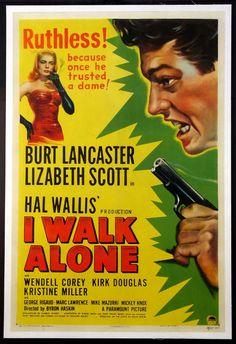 I WALK ALONE  (1948)  Original one sheets size, 27x41 movie poster.