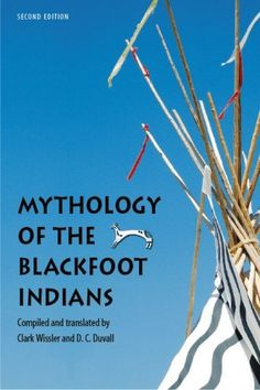 Mythology of the Blackfoot Indians, Second Edition (Sources of American Indian Oral Literature) by Alice Beck Kehoe