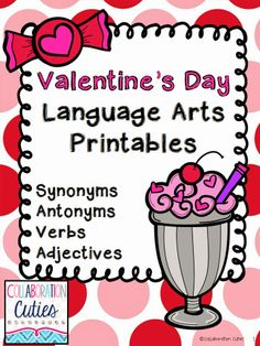 Free Valentine's Day LA Printables- Great review for synonyms, antonyms, verbs, and adjectives!!  So cute and fun!!