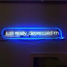 blue, grunge, neon, neon lights, relateable, sad, sign, text message, tumblr, white
