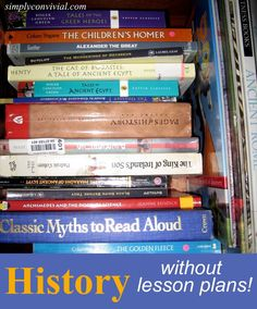History Without Lesson Plans for Early Elementary - one way to make homeschooling doable in a house full of young ones. History For Kids, Us History, American History, History Class, European History, Ancient History, Books For Moms, Classical Education, Story Of The World