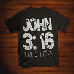 Christian design ideas with bible verse John true love. Christian Hoodies, Christian Clothing, Christian Apparel, God Quotes About Life, Christian Gifts For Women, Jesus Christ Quotes, Gods Love Quotes, Jesus Shirts, Love T Shirt