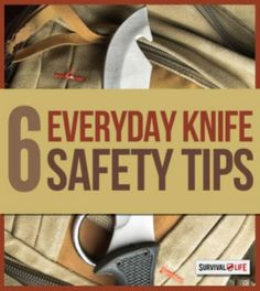 6 Everyday Knife Safety Tips | Avoid injuries with your knife with these everyday knife safety tips. #SurvivalLife www.SurvivalLife.com