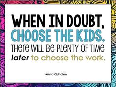 "Anna Quindlen: ""When in doubt, choose the kids..."""