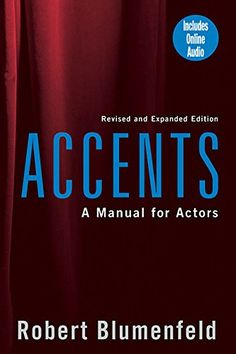 Accents: A Manual for Actors- Revised and Expanded Edition by Robert Blumenfeld