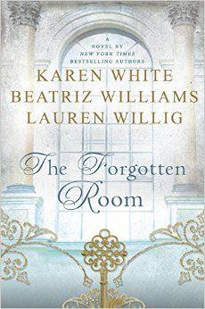 The Forgotten Room, by Karen White, Beatriz Williams, & Lauren Willig