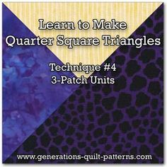 "Tutorial for making 3 patch quarter square triangles using paper piecing...And since there are only 3 patches, paper removal is slick as a whistle! Block Size: 3""(3-1/2"" unfinished)"