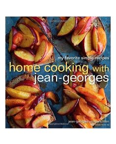 """The 7 Classic Cookbooks Martha Uses All the Time - """"Home Cooking with Jean-Georges"""" This cookbook from renowned chef Jean-Georges contains classic, casual recipes for those nights when you just need something yummy."""