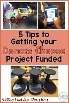 5 Tips to Getting a Donors Choose Project Funded-Want to get your project funded?  Check these tips out to get your grant for your classroom completed.  Includes ideas for teaching and propsals.