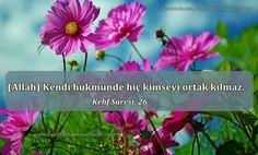"""De ki: """"Ne kadar kaldıklarını Allah daha iyi bilir. Göklerin ve yerin gaybı O'nundur. O, ne güzel görmekte ve ne güzel işitmektedir. O'nun dışında onların bir velisi yoktur. Kendi hükmünde hiç kimseyi ortak kılmaz."""" [Kehf Suresi, 26]"""