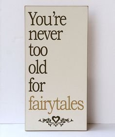 Cream & Brown 'Never Too Old for Fairytales' Wall Sign by Vinyl Crafts #zulily #zulilyfinds