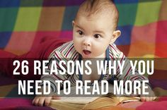 26 Reasons Why You Need To Read More