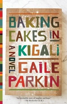 (Zambia) Gaile Parkins Baking Cakes in Kigali. Parkin was born in Zambia but the novel is about Rwanda. She worked in Rwanda counselling women who had survived the genocide. books-out-of-africa Books To Read, My Books, Thing 1, Living On The Edge, Engagement Cakes, Cake Business, Holiday Cakes, Occasion Cakes, So Little Time