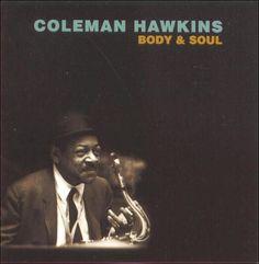 body & soul • coleman hawkins