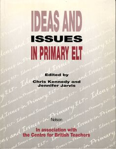 Ideas and issues in primary ELT / edited by Chris Kennedy and Jennifer Jarvis