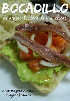 A mí no me gusta cocinar: Bocadillo de aguacate, tomate y anchoas