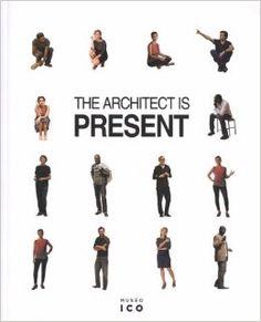 The architect is present [Catálogo de exposición] / Luis Fernández-Galiano (ed.).-- Madrid : Museo ICO ; Arquitectura Viva, 2014.