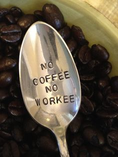 No Coffee No Workee - Hand Stamped Vintage Spoon for Coffee Lovers