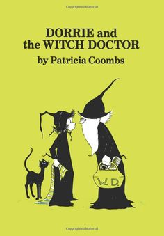 Dorrie and the Witch Doctor: by Patricia Coombs.  Great kids book!!!