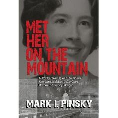 a review of Met Her on the Mountain: A Forty-Year Quest to Solve the Appalachian Cold-Case Murder of Nancy Morgan