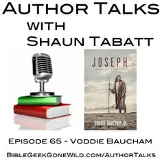 """Listen to episode 65 of Author Talks featuring special guest Voddie Baucham talking about his new book """"Joseph and the Gospel of Many Colors"""" (Crossway, 2013)."""