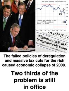 Boehner and McConnell are still supporting the very policies that collapsed the economy in 2008, unbelievable!