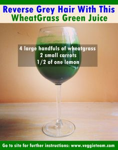 Reverse Grey Hair With This WheatGrass Green Juice